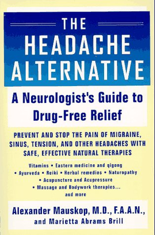The Headache Alternative, Mauskop,Alexander,Md./Brill,Marietta Abrams/Abrams-Brill,mariett