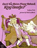 Can't You Make Them Behave, King George? (0698114027) by Jean Fritz