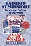 img - for Rainbow at Midnight: LABOR AND CULTURE IN THE 1940S book / textbook / text book