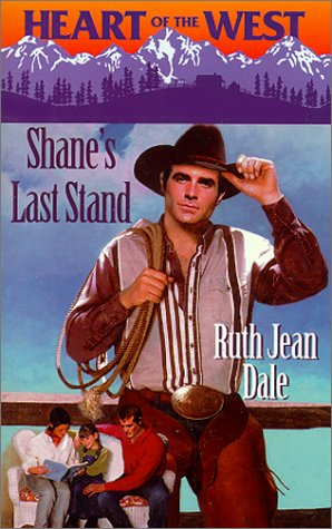 Shane'S Last Stand (Heart Of The West) (Heart of the West), RUTH JEAN DALE