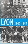 Lyon 1940-1947 : L'Occupation. La Lib...