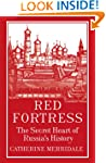 Red Fortress: The Secret Heart of Rus...