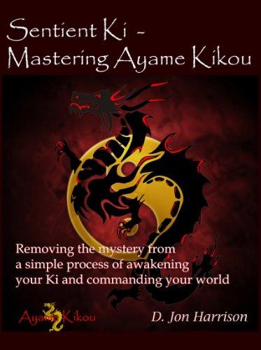 Free Kindle Book : Sentient Ki - Mastering Ayame Kikou