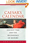 Caesar�s Calendar: Ancient Time and t...