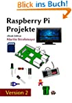 Raspberry Pi - Projekte: Raspberry Pi...