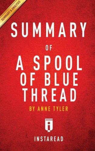 Summary of A Spool of Blue Thread: by A Spool of Blue Thread | Includes Analysis