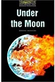 Under the Moon (Oxford Bookworms Library: Stage 1: 400 Headwords) (0194229556) by Akinyemi, Rowena