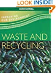 Waste and Recycling (Improving Our En...