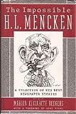 The Impossible H L. Mencken (0385262078) by Mencken, H.L.