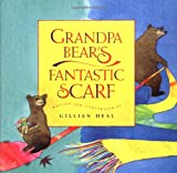 Grandpa Bear's Fantastic Scarf