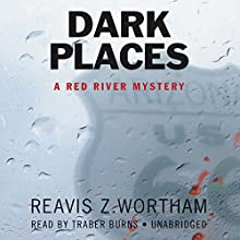 Dark Places: A Red River Mystery (       UNABRIDGED) by Reavis Z. Wortham Narrated by Traber Burns