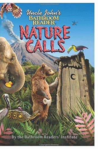 Uncle John's Bathroom Reader Nature Calls (Uncle John's Bathroom Readers)