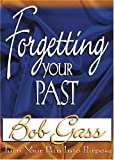 img - for Forgetting Your Past: Turn Your Pain into Purpose book / textbook / text book