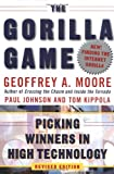 The Gorilla Game: Picking Winners in High Technology (0887309577) by Moore, Geoffrey A.
