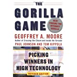 The Gorilla Game: Picking Winners in High Technology ~ Geoffrey A. Moore