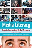 img - for Media Literacy: Keys to Interpreting Media Messages book / textbook / text book