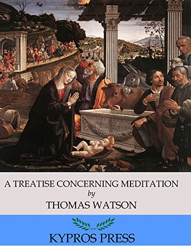 A Treatise Concerning Meditation, by Thomas Watson