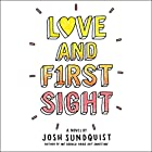Love and First Sight Audiobook by Josh Sundquist Narrated by Pat Young