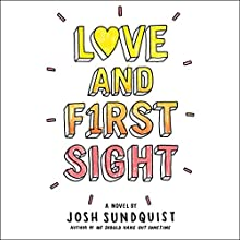 Love and First Sight | Livre audio Auteur(s) : Josh Sundquist Narrateur(s) : Pat Young