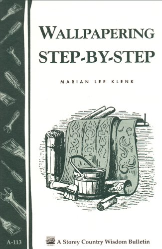 Wallpapering Step-by-Step: Storey's Country Wisdom Bulletin A-113 (Storey Publishing Bulletin)