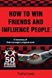 How to Win Friends and Influence People (50 Page Summaries)