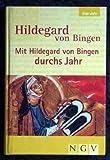 Mit Hildegard von Bingen durchs Jahr.