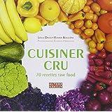 Cuisiner cru: 70 recettes Raw Food