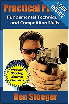 Download e-book Practical Pistol: Fundamental Techniques and Competition Skills