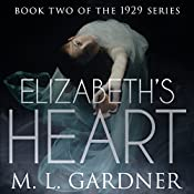 Elizabeth's Heart - Book Two: The 1929 Series | [M. L. Gardner]