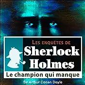 Le champion qui manque (Les enquêtes de Sherlock Holmes 13) | Arthur Conan Doyle