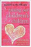 Raising Our Children's Children: Room in the Heart