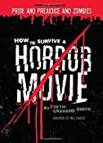 img - for How to Survive a Horror Movie by Grahame-Smith, Seth 1st (first) Edition (5/1/2007) book / textbook / text book