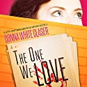 The One We Love: Suspense with a Dash of Humor: A Letty Whittaker 12 Step Mystery, Book 2 Audiobook by Donna White Glaser Narrated by Jennifer Harvey