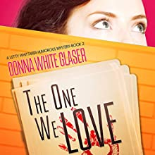 The One We Love: Suspense with a Dash of Humor: A Letty Whittaker 12 Step Mystery, Book 2 (       UNABRIDGED) by Donna White Glaser Narrated by Jennifer Harvey