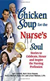 img - for Chicken Soup for the Nurse's Soul: Stories to Celebrate, Honor and Inspire the Nursing Profession (Chicken Soup for the Soul) book / textbook / text book