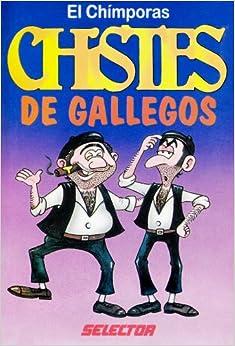 Chistes De Gallegos/Chistes De Latinos (Spanish Edition): El Chimporas