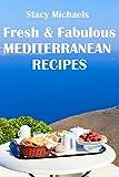 Fresh & Fabulous Mediterranean Recipes