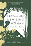 img - for A Day in the Life of a Smiling Woman: Complete Short Stories book / textbook / text book