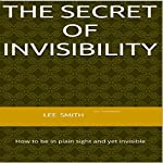 The Secret of Invisibility | Lee Smith