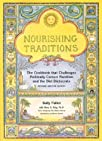 Nourishing Traditions:  The Cookbook that Challenges Politically Correct Nutrition and the Diet…