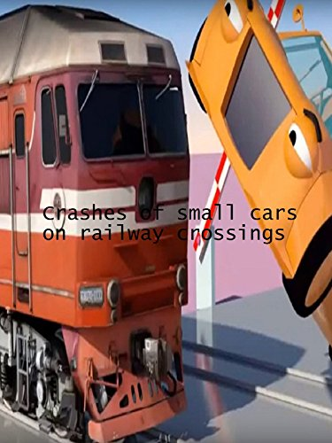 Crashes Of Small Cars On Railway Crossings