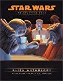 Alien Anthology (Star Wars Roleplaying Game) (0786926635) by Miller, Steve