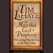 The Merciful God of Prophecy: His Loving Plan for You in the End Times | [Tim LaHaye]