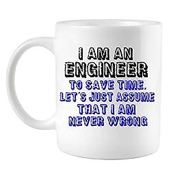 I Am An Engineer Assume I Am Never Wrong Coffee Mug