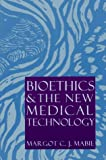 img - for Bioethics and the New Medical Technology book / textbook / text book