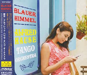ALFRED HAUSE TANGO ORCHESTRA - BLAUER HIMMEL - Amazon.com