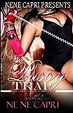 The Pussy Trap (Nene Capri Presents) (The Pussy Trap Series) (Volume 1)