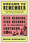 Dreams to Remember: Otis Redding, Sta...