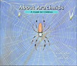 About Arachnids: A Guide for Children (About... (Peachtree))