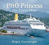 Roger Cartwright P&O Princess: The Cruise Ships